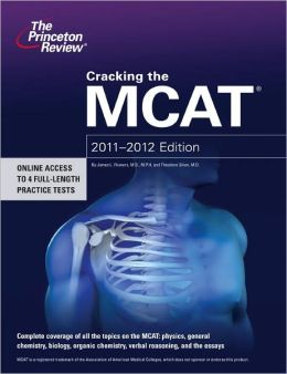Cracking the MCAT, 2011-2012 Edition