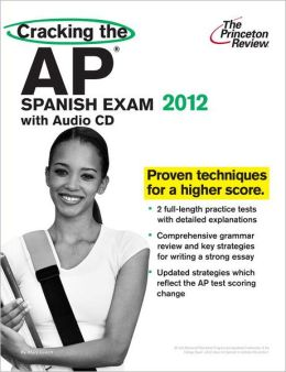 Cracking the AP Spanish Exam with Audio CD, 2012 Edition