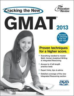 Cracking the New GMAT with DVD, 2013 Edition: Revised and Updated for the New GMAT