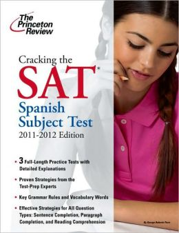 Cracking the SAT Spanish Subject Test, 2011-2012 Edition