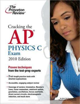 Cracking the AP Physics C Exam 2010