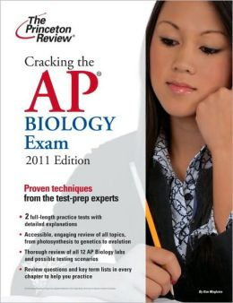 Cracking the AP Biology Exam, 2011 Edition