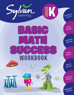Kindergarten Basic Math Success (Sylvan Workbooks)