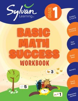 First Grade Basic Math Success (Sylvan Workbooks)