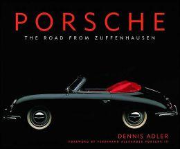 Porsche: The Road from Zuffenhausen