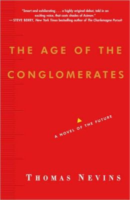 Age of the Conglomerates: A Novel of the Future