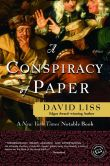 Book Cover Image. Title: A Conspiracy of Paper (Benjamin Weaver Series #1), Author: David Liss