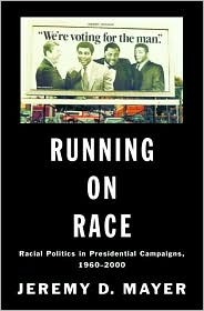 Running on Race: Racial Politics in Presidential Campaigns, 1960-2000