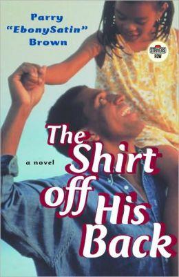 Shirt off His Back: A Novel
