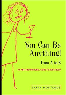 You Can Be Anything!: From A to Z