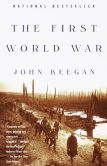 Book Cover Image. Title: The First World War, Author: John Keegan