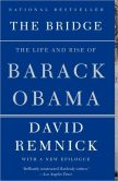 Book Cover Image. Title: The Bridge:  The Life and Rise of Barack Obama, Author: David Remnick