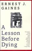 Book Cover Image. Title: A Lesson before Dying, Author: Ernest J. Gaines