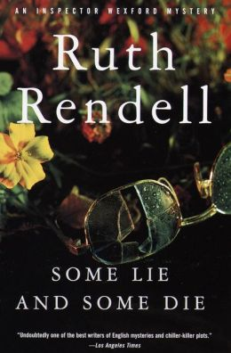 Some Lie and Some Die (Chief Inspector Wexford Series #8)