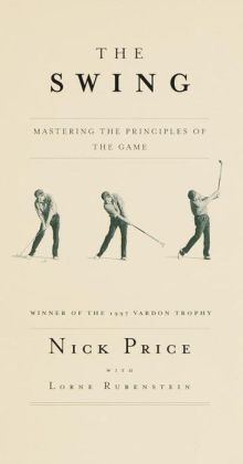 The Swing: Mastering the Principles of the Game
