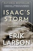 Book Cover Image. Title: Isaac's Storm:  A Man, a Time, and the Deadliest Hurricane in History, Author: Erik Larson