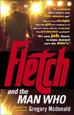 Fletch and the Man Who (Fletch Series #6)