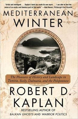 Mediterranean Winter: The Pleasures of History and Landscape in Tunisia, Sicily, Dalmatia, and the Peloponnese