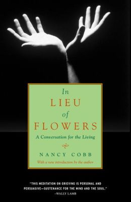 In Lieu of Flowers: A Conversation for the Living