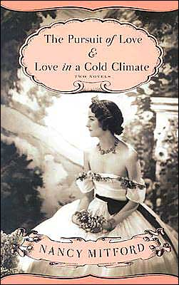 The Pursuit of Love and Love in a Cold Climate: Two Novels