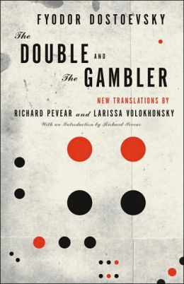 The Double and the Gambler (Pevear / Volokhonsky Translation)