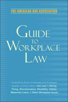American Bar Association Guide to WorkPlace Law