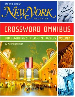 New York Magazine Crossword Puzzle Omnibus: 200 Beguiling Sunday-Size Puzzles, Volume 1
