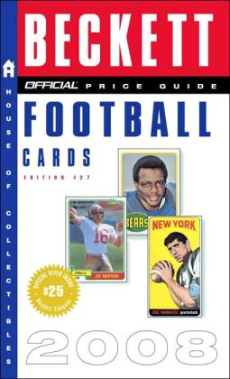 Official Beckett Price Guide to Football Cards 2008, 27th Edition