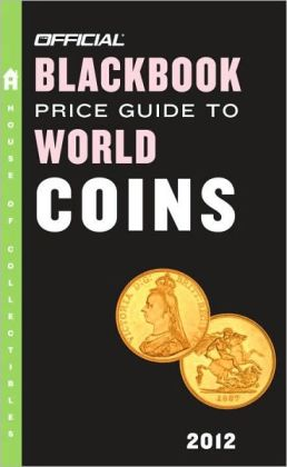 The Official Blackbook Price Guide to World Coins 2012, 15th Edition