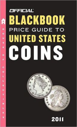 The Official Blackbook Price Guide to United States Coins 2011, 49th Edition
