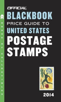 The Official Blackbook Price Guide to United States Postage Stamps 2014, 36th Edition