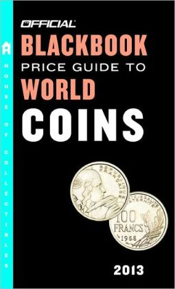 The Official Blackbook Price Guide to World Coins 2013, 16th Edition