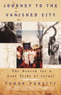 Journey to the Vanished City: The Search for a Lost Tribe of Israel