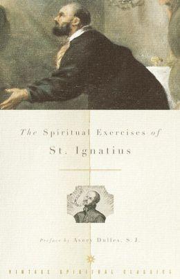 The Spiritual Exercises of St. Ignatius (Vintage Spiritual Classics Series)
