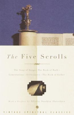 The Five Scrolls: The Song of Songs, the Book of Ruth, Lamentations, Ecclesiastes, the Book of Esther