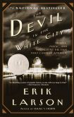 Book Cover Image. Title: The Devil in the White City:  Murder, Magic, and Madness at the Fair That Changed America, Author: Erik Larson