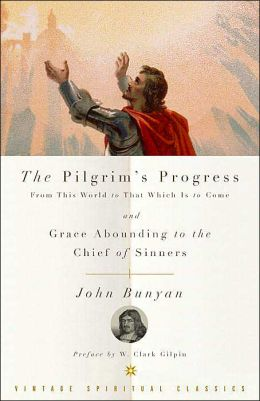 The Pilgrim's Progress from This World to That Which Is to Come and Grace Abounding to the Chief of Sinners