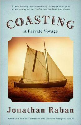 Coasting: A Private Voyage