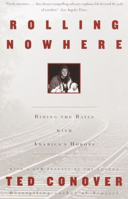Rolling Nowhere: Riding the Rails with America's Hoboes