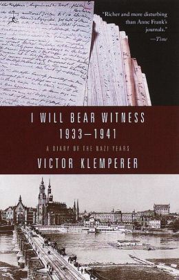 I Will Bear Witness, 1933-1941: A Diary of the Nazi Years (Modern Library Series)