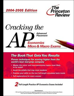 Cracking the AP Economics Macro & Micro Exam, 2004-2005 Edition