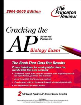 Cracking the AP Biology Exam, 2004-2005 Edition