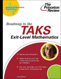 Roadmap to the TAKS Exit-Level Mathematics (The Princeton Review)