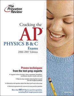 Cracking the AP Physics B and C Exams 2006-2007