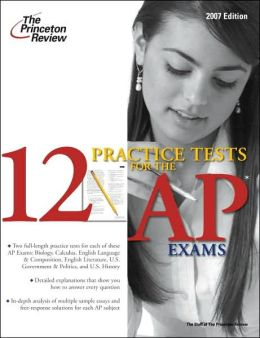 12 Practice Tests for the AP Exams
