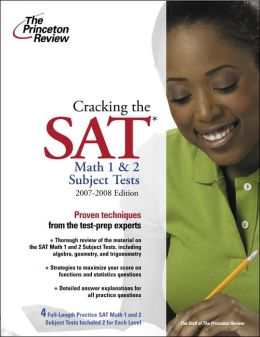 Cracking the SAT Math 1 and 2 Subject Tests, 2007-2008 Edition