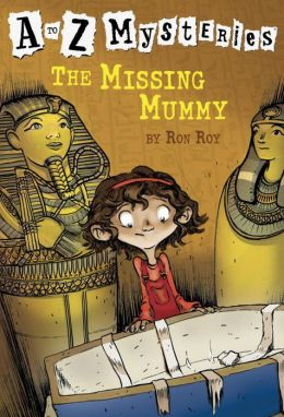 The Missing Mummy (A to Z Mysteries Series #13)