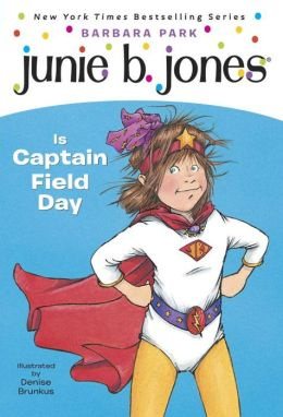 Junie B. Jones Is Captain Field Day (Junie B. Jones Series #16)
