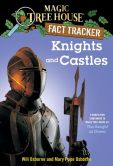 Book Cover Image. Title: Magic Tree House Fact Tracker #2:  Knights and Castles: A Nonfiction Companion to Magic Tree House #2: The Knight at Dawn, Author: Mary Pope Osborne