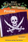 Book Cover Image. Title: Magic Tree House Fact Tracker #4:  Pirates: A Nonfiction Companion to Magic Tree House #4: Pirates Past Noon, Author: Mary Pope Osborne